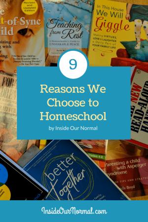 9 Reasons We Choose to Homeschool -InsideOurNormal