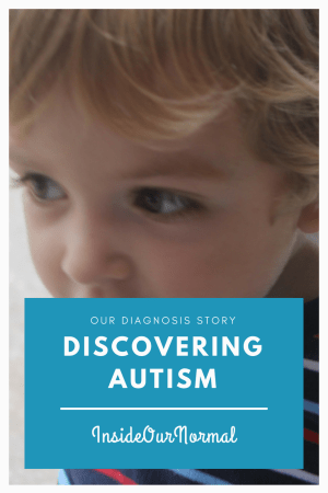 Our Autism Diagnosis Story-InsideOurNormal
