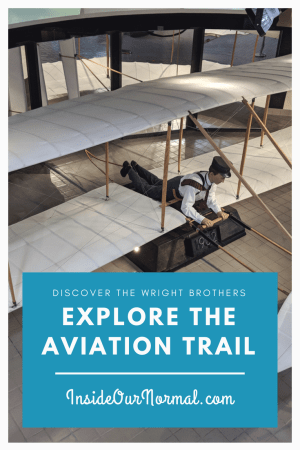 Experience the Aviation Trail with the Wright Brothers Inside Our Normal