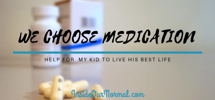 We Choose Medication