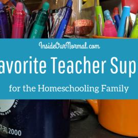My Favorite Homeschool Teacher Supplies