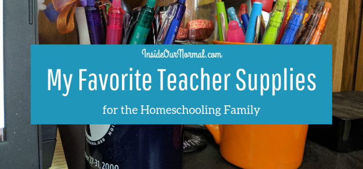 My Favorite Homeschool Teacher Supplies