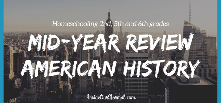 Our American History Curriculum Choices: Mid-Year Review