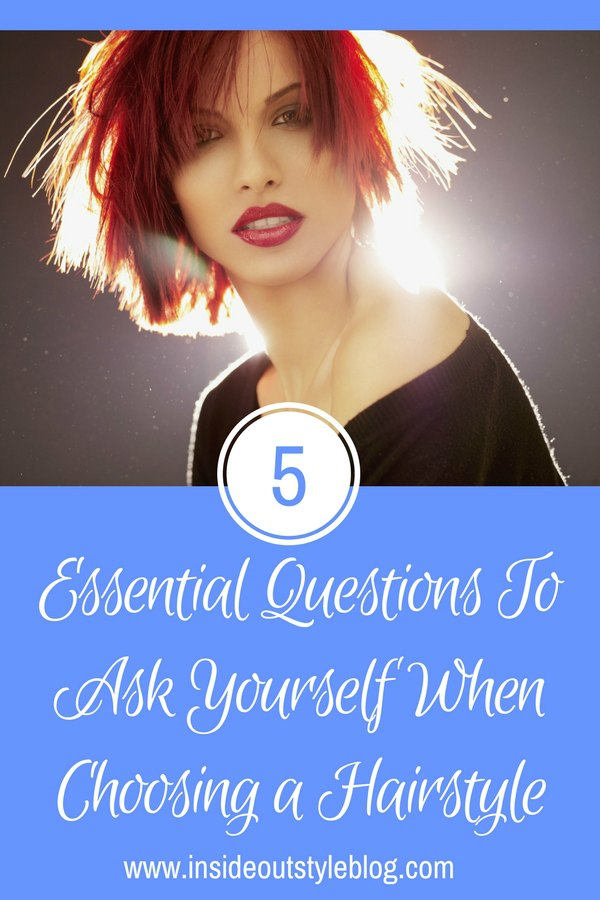 5 Essential Questions To Ask Yourself When Choosing a Hairstyle  Inside Out Style