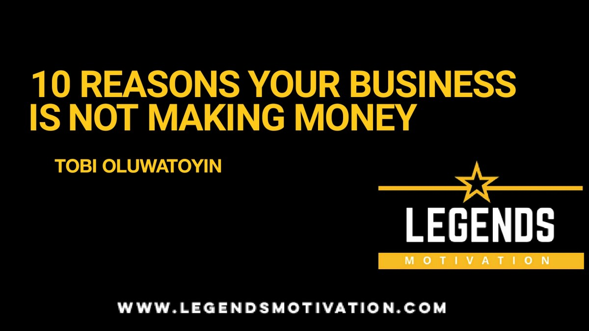 10 Reasons Your Business Is Not Making Money