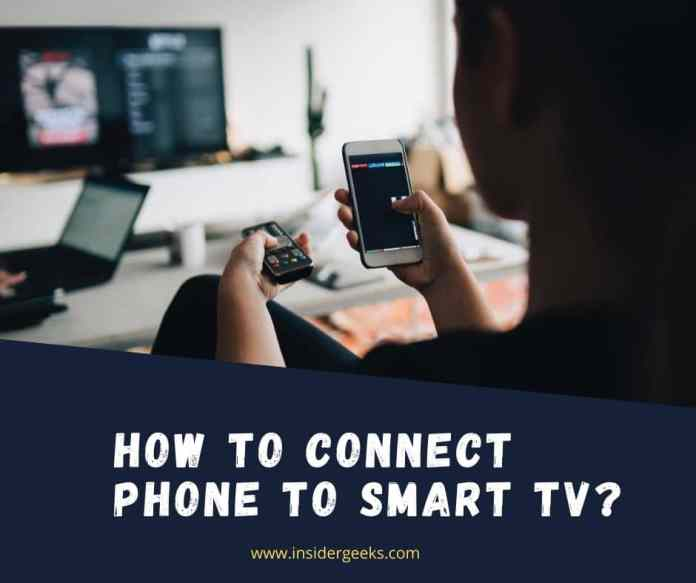 How to Connect Phone to Smart TV?