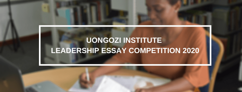 copy of essay competition 2020 1 - UONGOZI Institute Leadership Essay Contest 2020 for African Youths