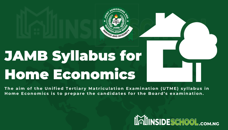 JAMB syllabus for Home Economics pdf - Joint Admissions and Matriculation Board (JAMB) Syllabus for Home Economics