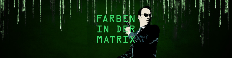 Die Farben der Matrix