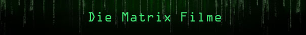 Die Matrix Filme