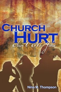 Church Hurt Ain't No Joke by Nina Thompson