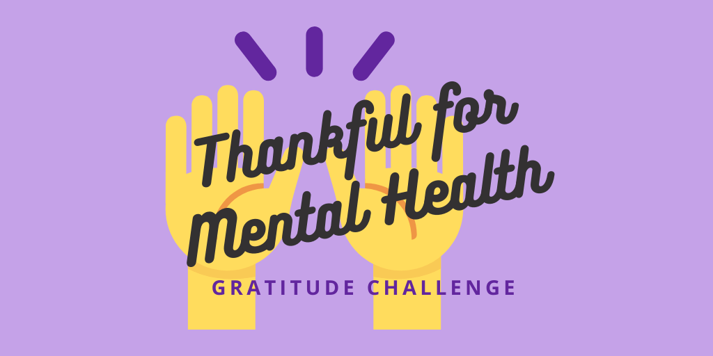 Thankful For Mental Health Gratitude Challenge - Insight Counseling Centers