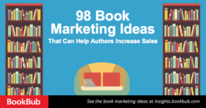 98 Book Marketing Ideas That Can Help Authors Increase Sales