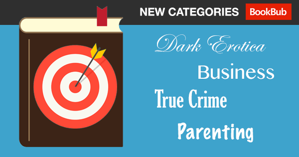 New BookBub Categories - Dark Erotica, True Crime, Business, Parenting