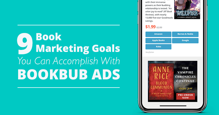 9 Book Marketing Goals You Can Accomplish With BookBub Ads