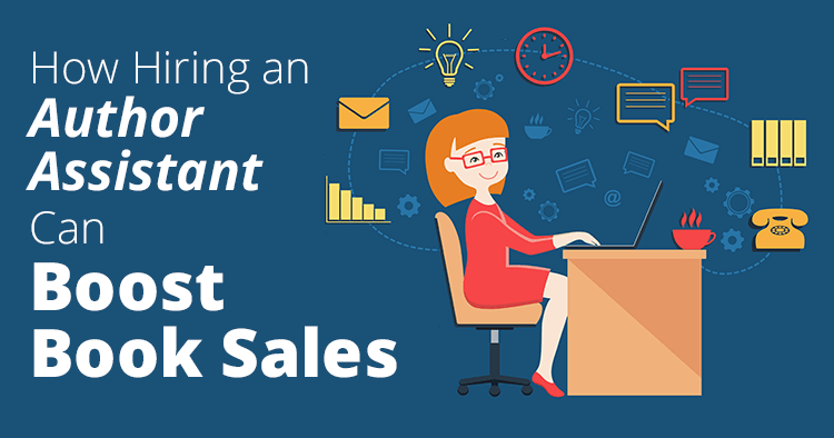 How Hiring an Author Assistant Can Boost Book Sales