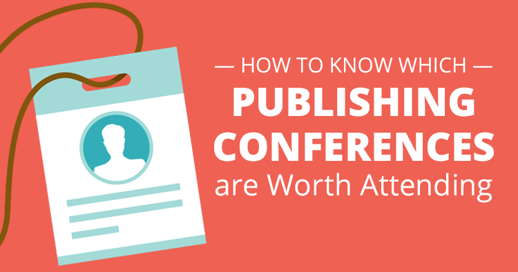 How to Know Which Publishing Conferences are Worth Attending