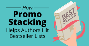 How Promo Stacking Helps Authors Hit Bestseller Lists