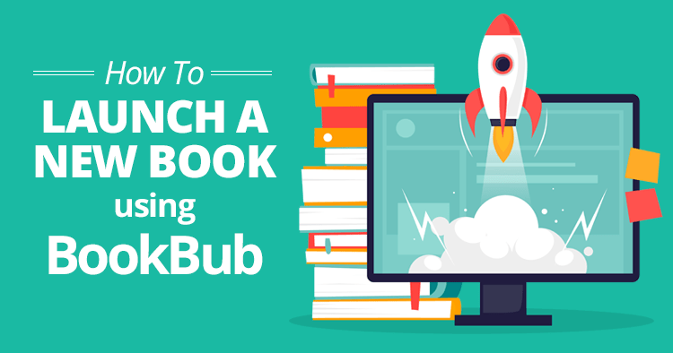 How to Launch a New Book Using BookBub