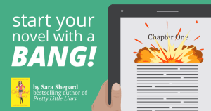 Start Your Novel with a Bang! 12 Ways to Hook Readers