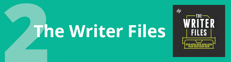 Podcast #2: The Writer Files