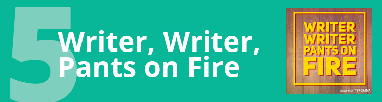 Podcast #5: Writer, Writer, Pants on Fire
