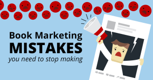 10 Biggest Book Marketing Mistakes You Need to Stop Making