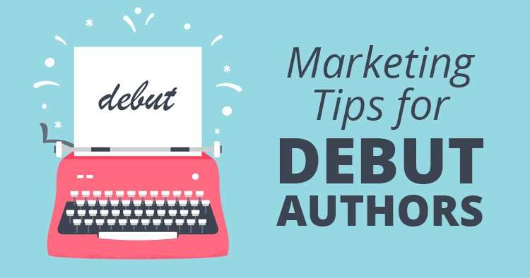 14 Fantastic Marketing Tips for Debut Authors