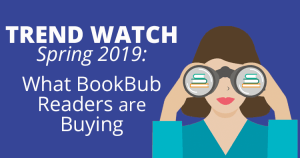 publishing trends watch spring 2019 bookbub readers