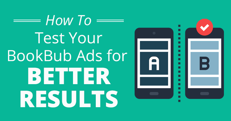 How to Test Your BookBub Ads for Better Results