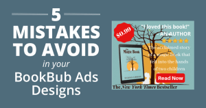 Mistakes to Avoid in Your BookBub Ads Designs