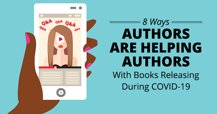 8 Ways Authors are Helping Authors With Books Releasing During COVID-19