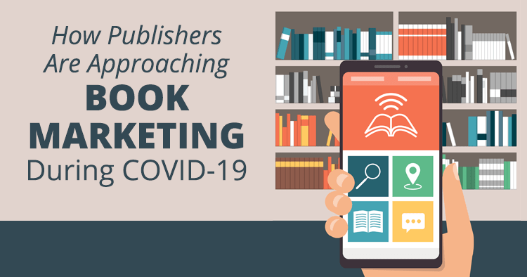 How Publishers Are Approaching Book Marketing During COVID-19