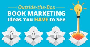 6 Outside-the-Box Book Marketing Ideas You HAVE to See