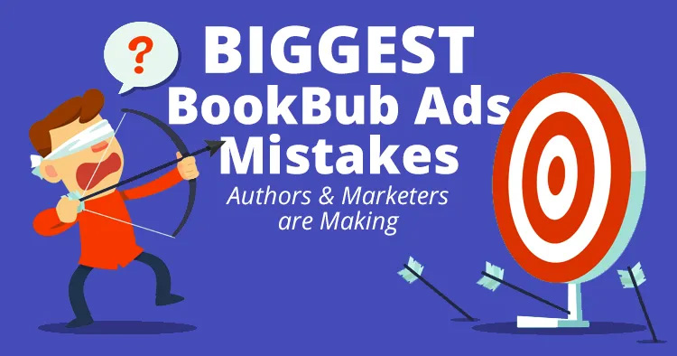 Biggest BookBub Ads Mistakes Authors & Marketers Are Making