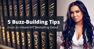 5 Buzz-Building Tips From an Instant NYT Bestselling Debut