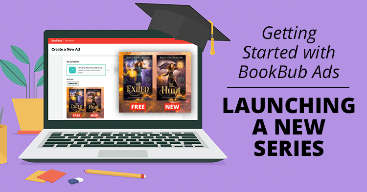 Getting Started with BookBub Ads: Launching a New Series
