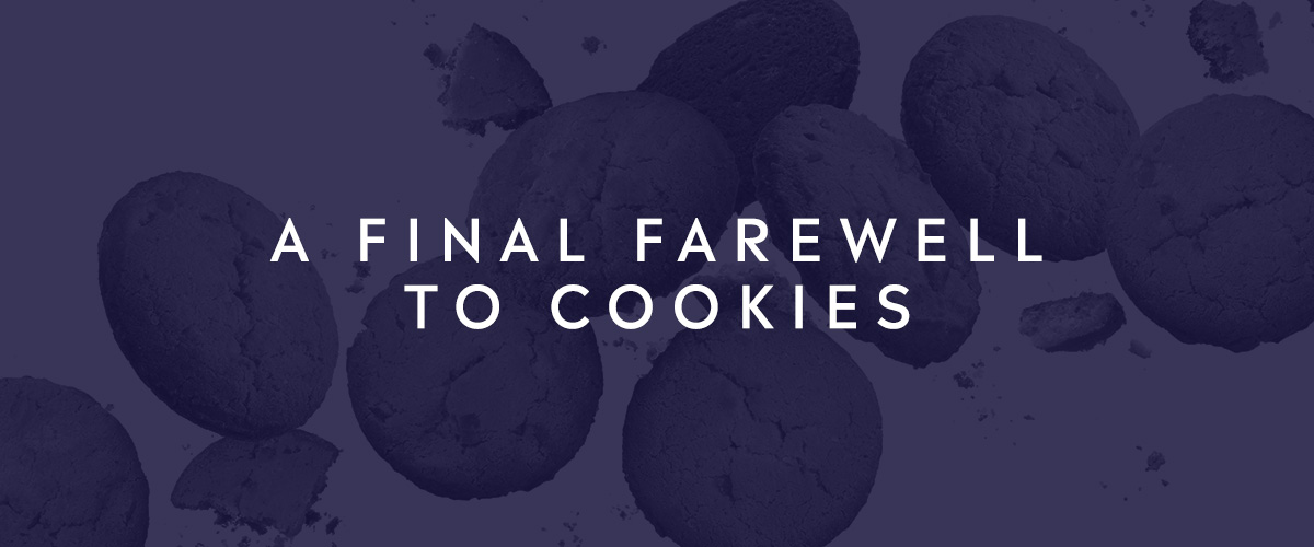A Final Farewell to Cookies