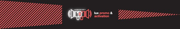 Lux Awards Shortlist 2017 - PROMO AND ACTIVATION