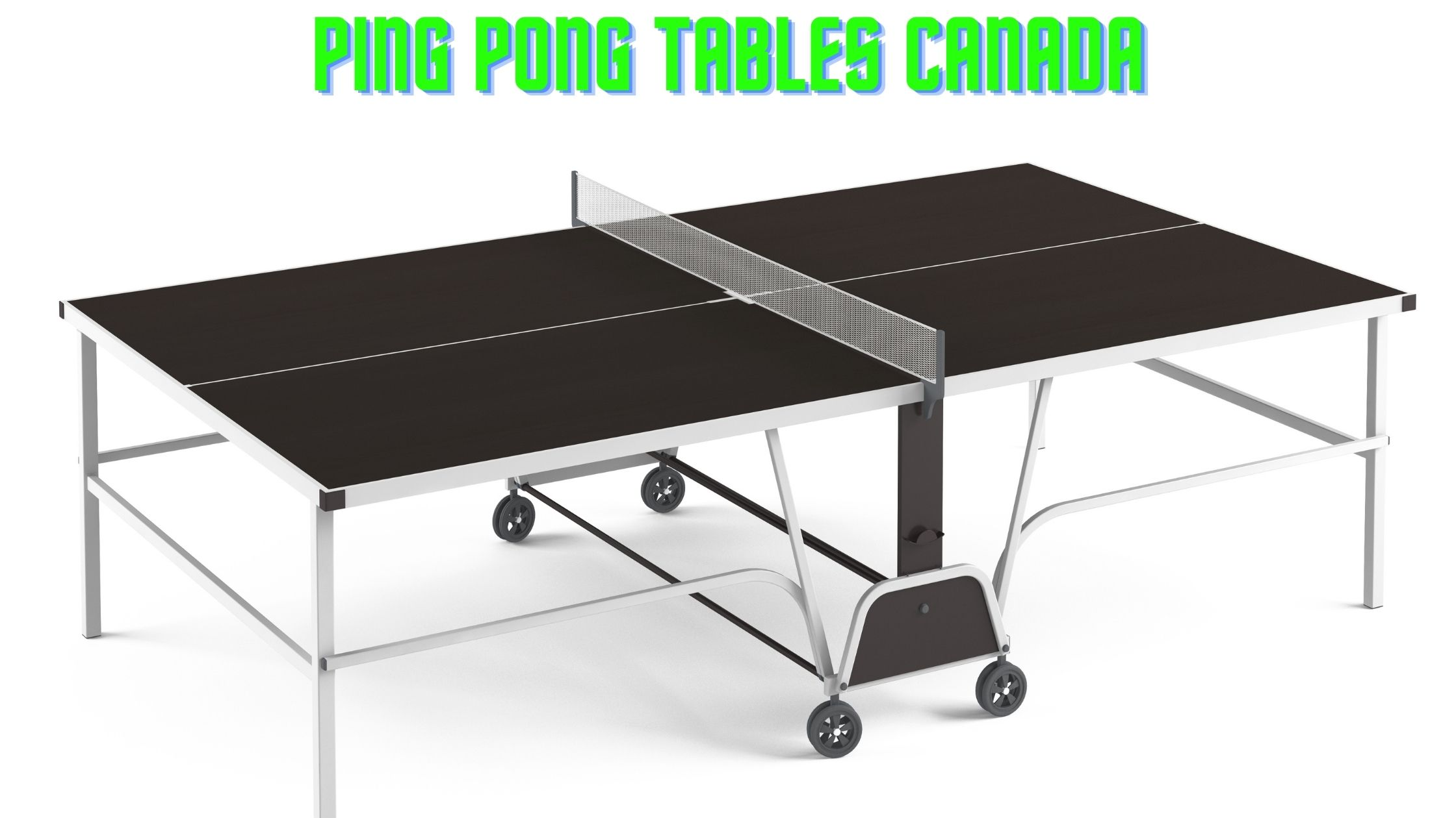 Read more about the article Best Ping Pong Tables Canada in 2021(Indoor and Outdoor)