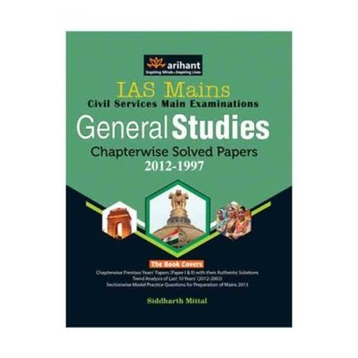 IAS Mains Civil Services Main Examinations General Studies Chapter wise Solved Papers 2012-1997