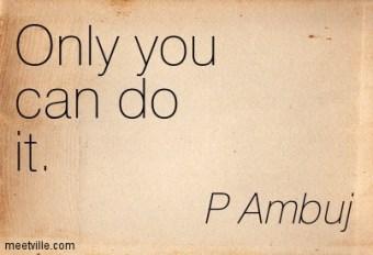 Quotation-P-Ambuj-inspirational-Meetville-Quotes-114451