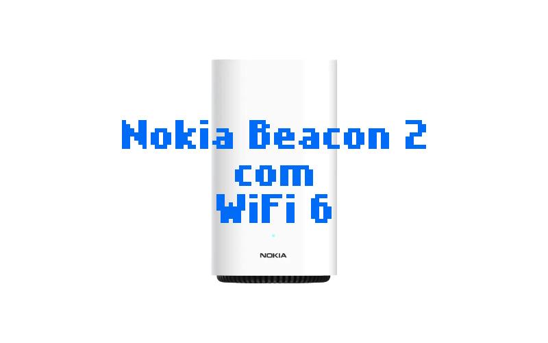Nokia WiFi Beacon 2 com WiFi 6 dual-band é homologado na Anatel