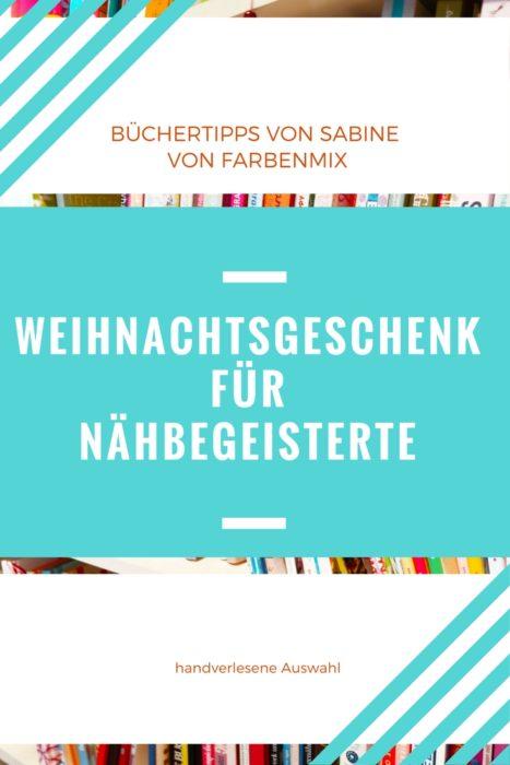 Weihnachtsgeschenk für Nähbegeisterte - eine handverlesene Auswahl von Sabine von farbenmix