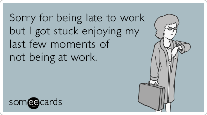 late-to-work-enjoyment-funny-ecard-u7F