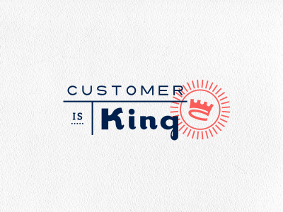 Customer is King by Alen Type08 Pavlovic