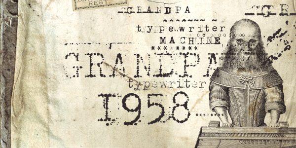 Grandpas Typewriter by Misprinted Type