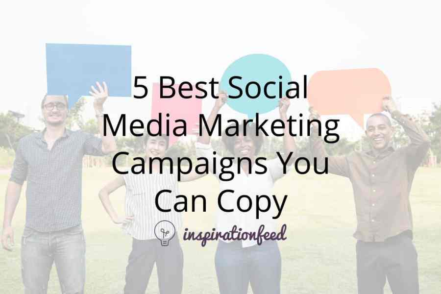 best social media marketing campaigns
