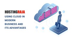 Using cloud in modern business and its advantages