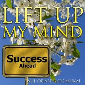 Lift Up My Mind by Paul Akpomukai
